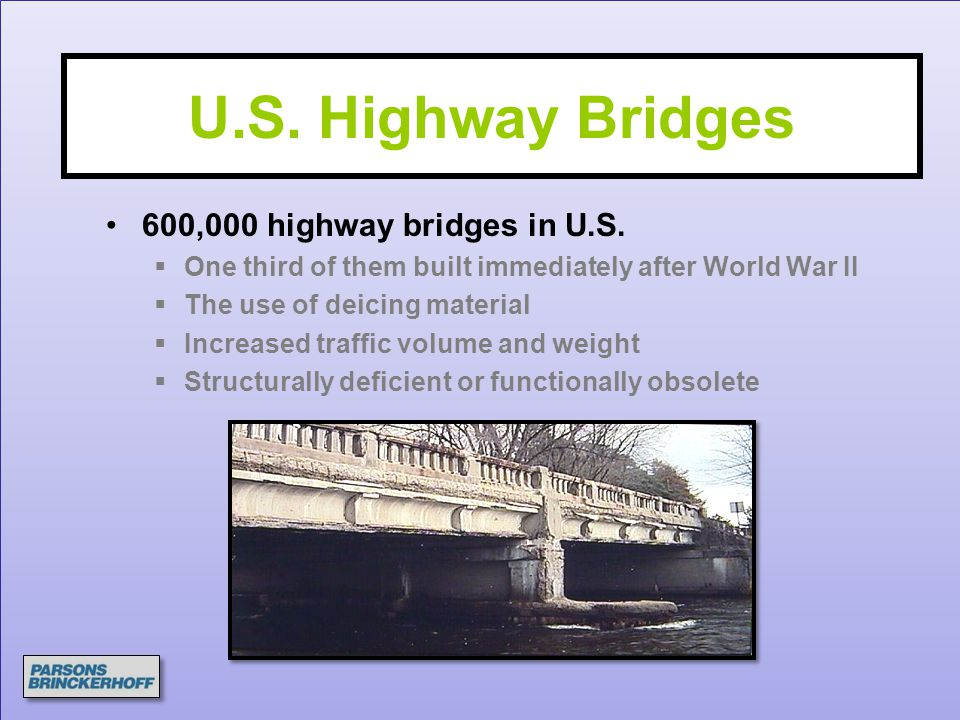 U.S. Highway Bridges 600,000 highway bridges in U.S.