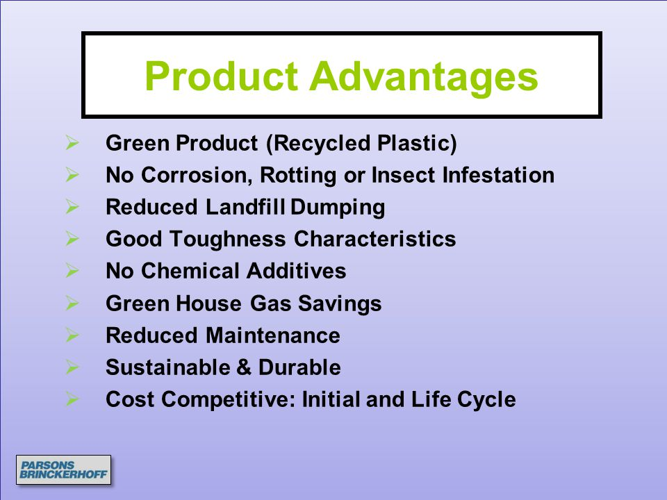 Product Advantages Green Product (Recycled Plastic)