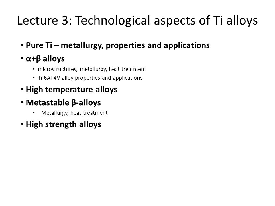 Lecture 3: Technological aspects of Ti alloys