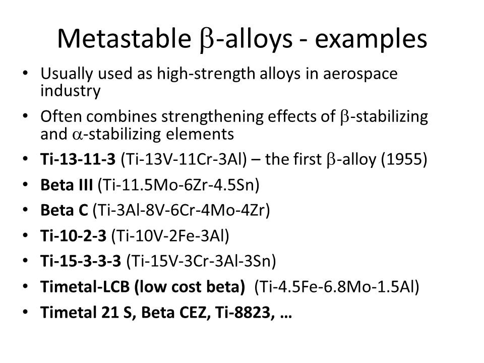 Metastable b-alloys - examples