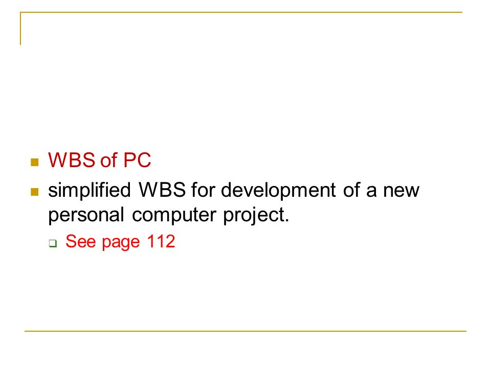 simplified WBS for development of a new personal computer project.