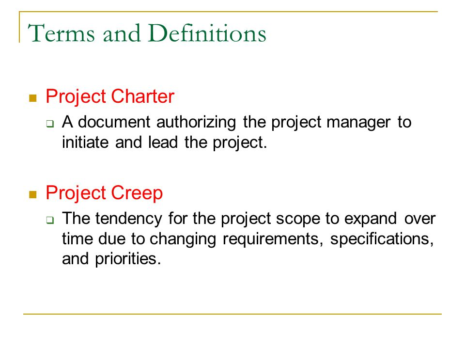 Terms and Definitions Project Charter Project Creep