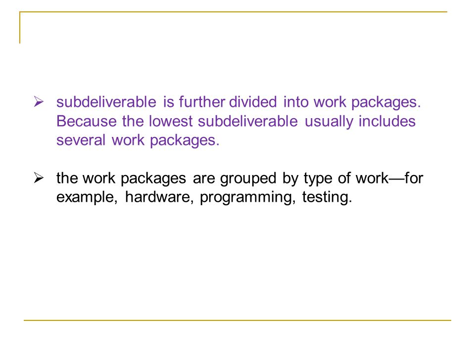 subdeliverable is further divided into work packages