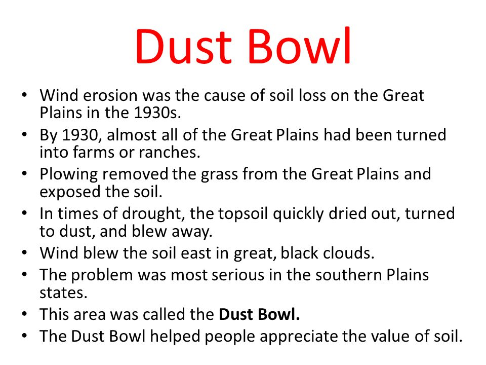 Dust Bowl Wind erosion was the cause of soil loss on the Great Plains in the 1930s.