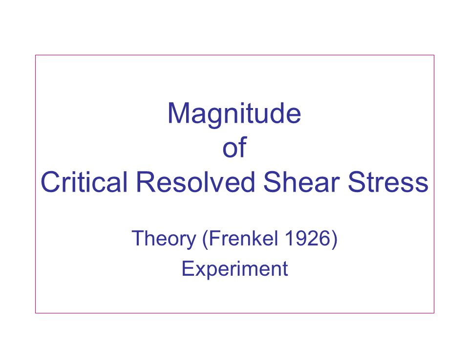 Magnitude of Critical Resolved Shear Stress
