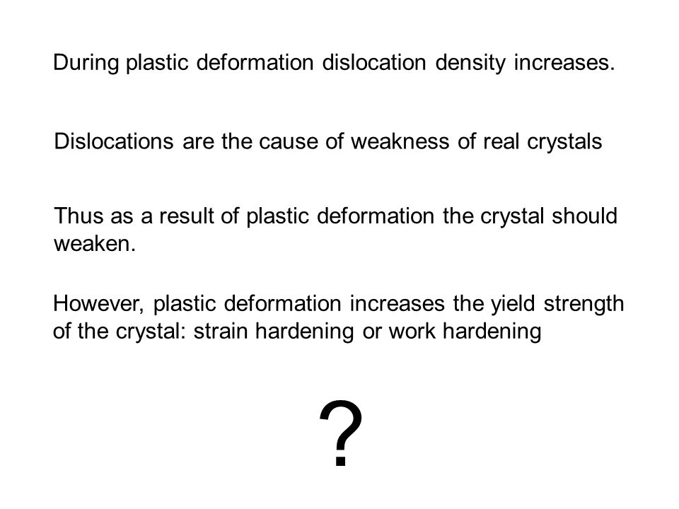 During plastic deformation dislocation density increases.