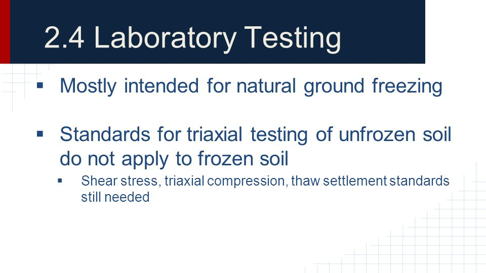 2.4 Laboratory Testing Mostly intended for natural ground freezing