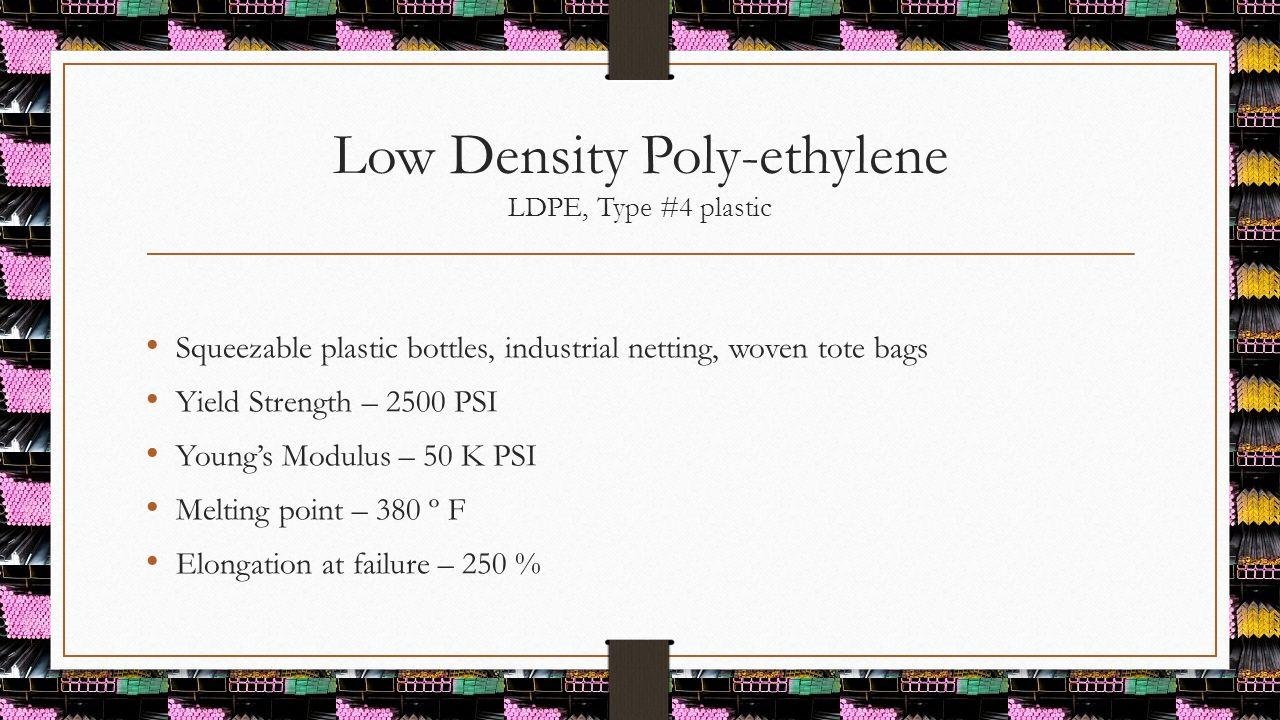 Low Density Poly-ethylene LDPE, Type #4 plastic