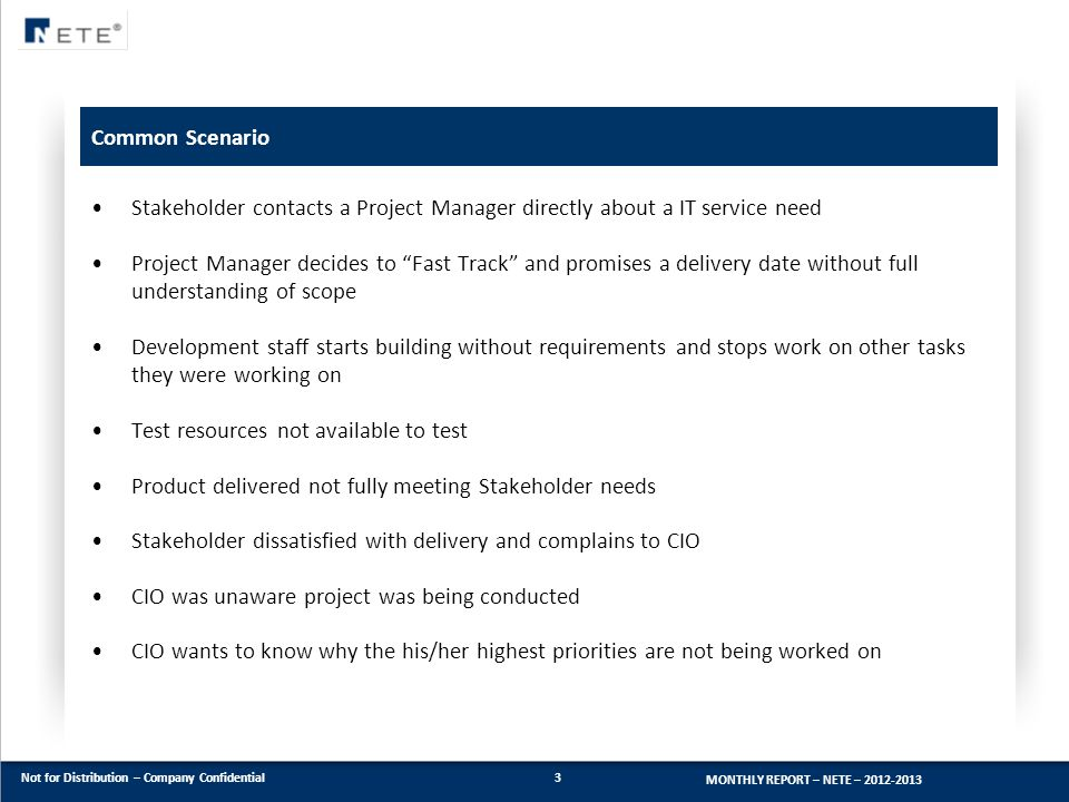 Common Scenario Stakeholder contacts a Project Manager directly about a IT service need.