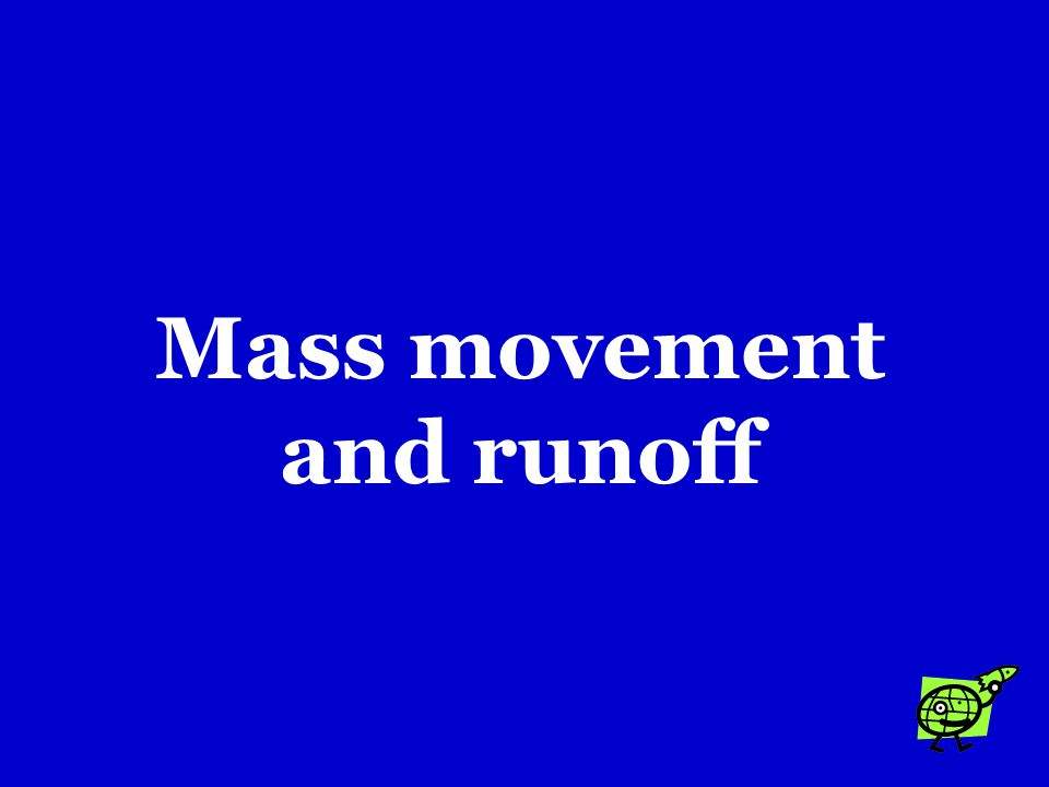 Mass movement and runoff
