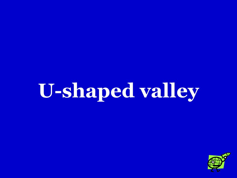 U-shaped valley