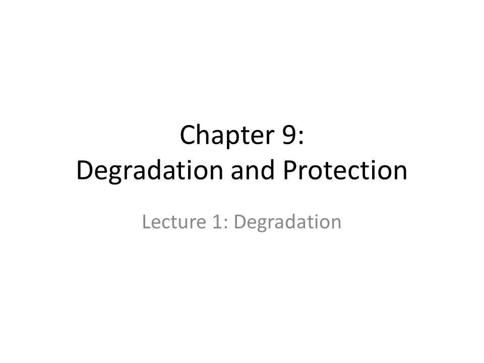 Chapter 9: Degradation and Protection