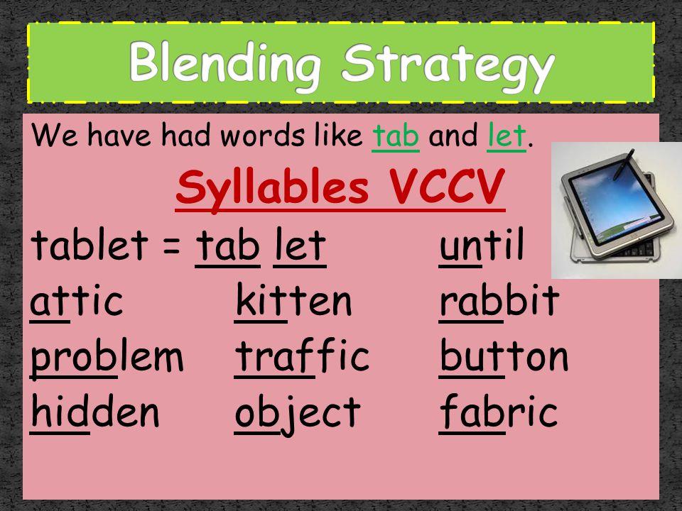 Blending Strategy Syllables VCCV tablet = tab let until
