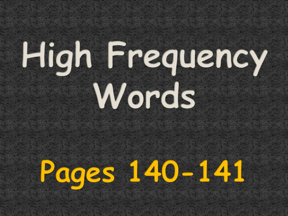 High Frequency Words Pages 140-141