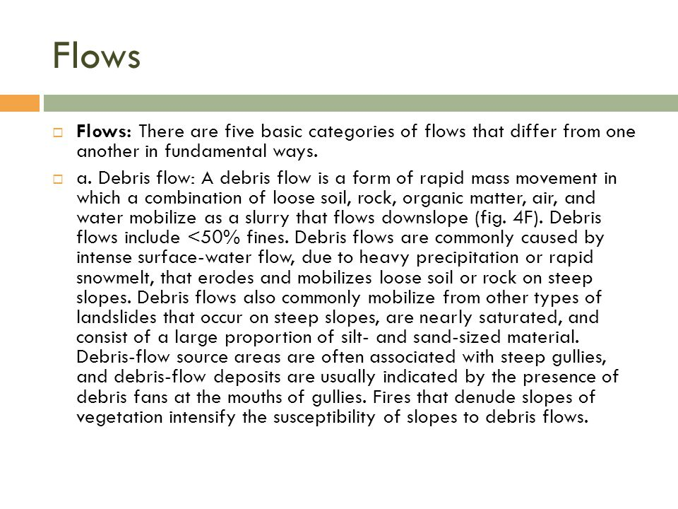 Flows Flows: There are five basic categories of flows that differ from one another in fundamental ways.