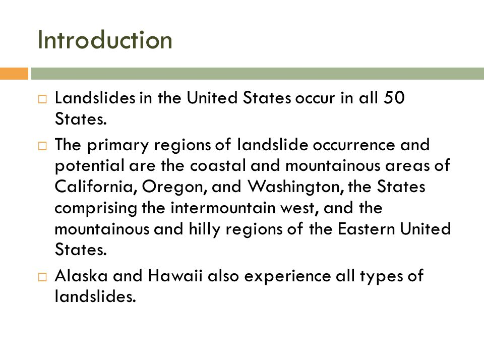 Introduction Landslides in the United States occur in all 50 States.