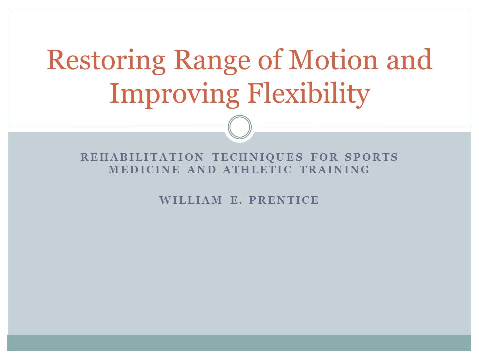 Restoring Range of Motion and Improving Flexibility