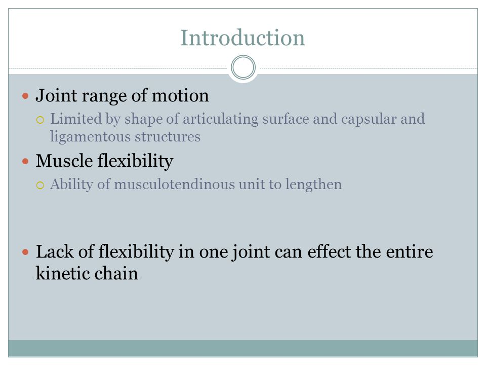 Introduction Joint range of motion Muscle flexibility