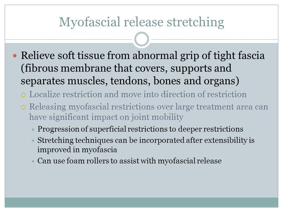 Myofascial release stretching