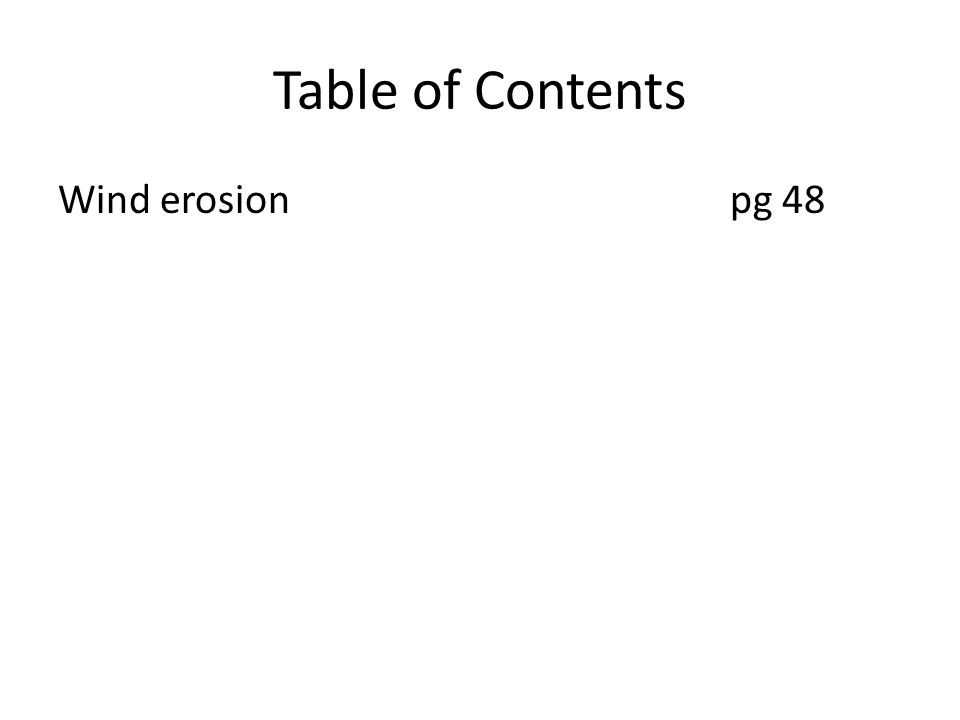 Table of Contents Wind erosion pg 48