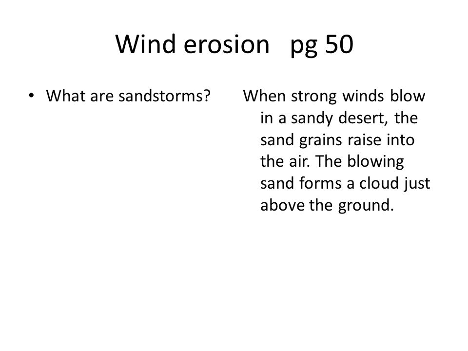 Wind erosion pg 50 What are sandstorms