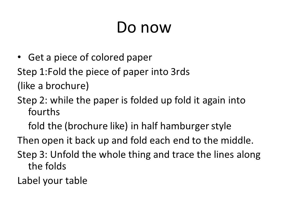 Do now Get a piece of colored paper