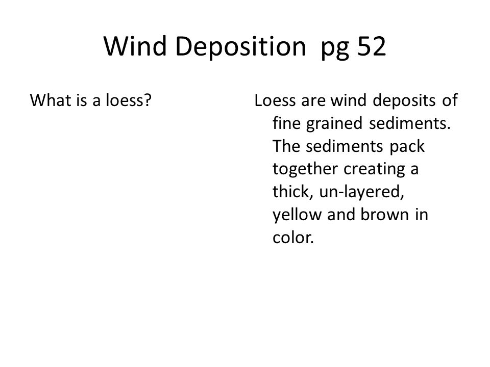 Wind Deposition pg 52 What is a loess