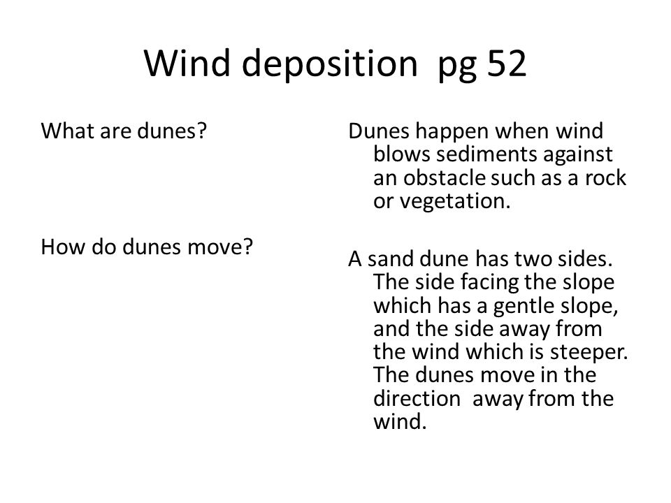 Wind deposition pg 52 What are dunes How do dunes move