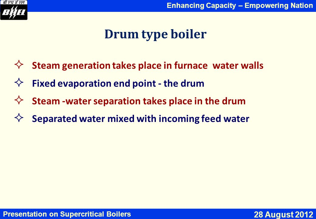 Drum type boiler Steam generation takes place in furnace water walls