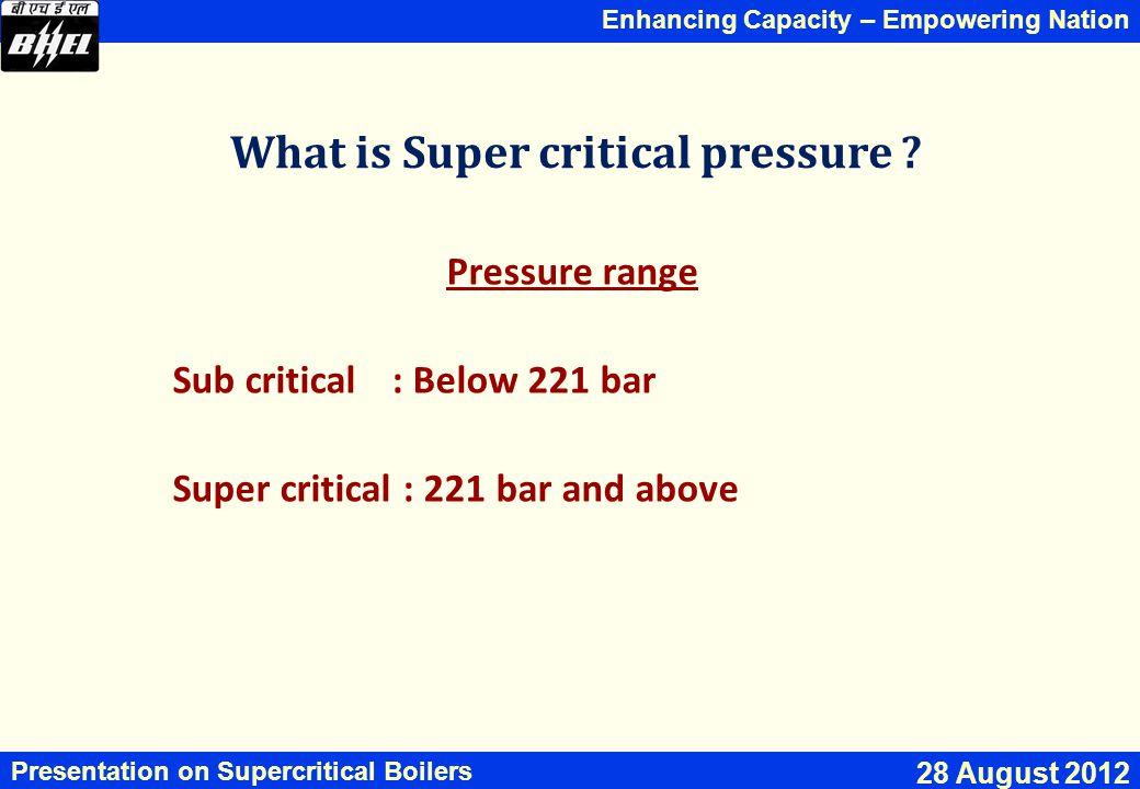 What is Super critical pressure