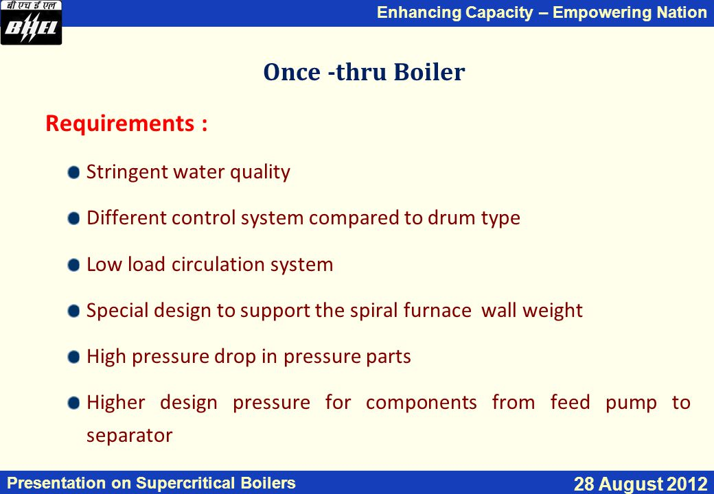 Once -thru Boiler Requirements : Stringent water quality