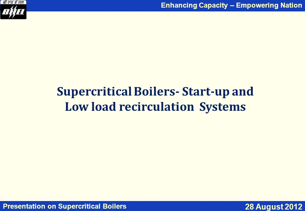 Supercritical Boilers- Start-up and Low load recirculation Systems
