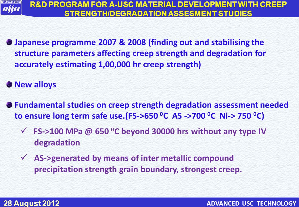 R&D PROGRAM FOR A-USC MATERIAL DEVELOPMENT WITH CREEP STRENGTH/DEGRADATION ASSESMENT STUDIES