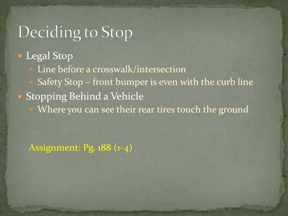 Deciding to Stop Legal Stop Stopping Behind a Vehicle