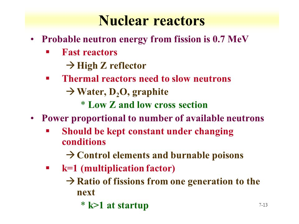 Nuclear reactors Probable neutron energy from fission is 0.7 MeV