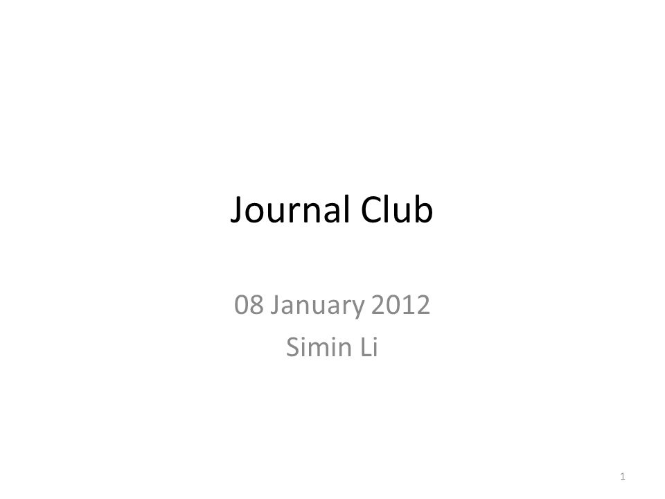 Journal Club 08 January 2012 Simin Li