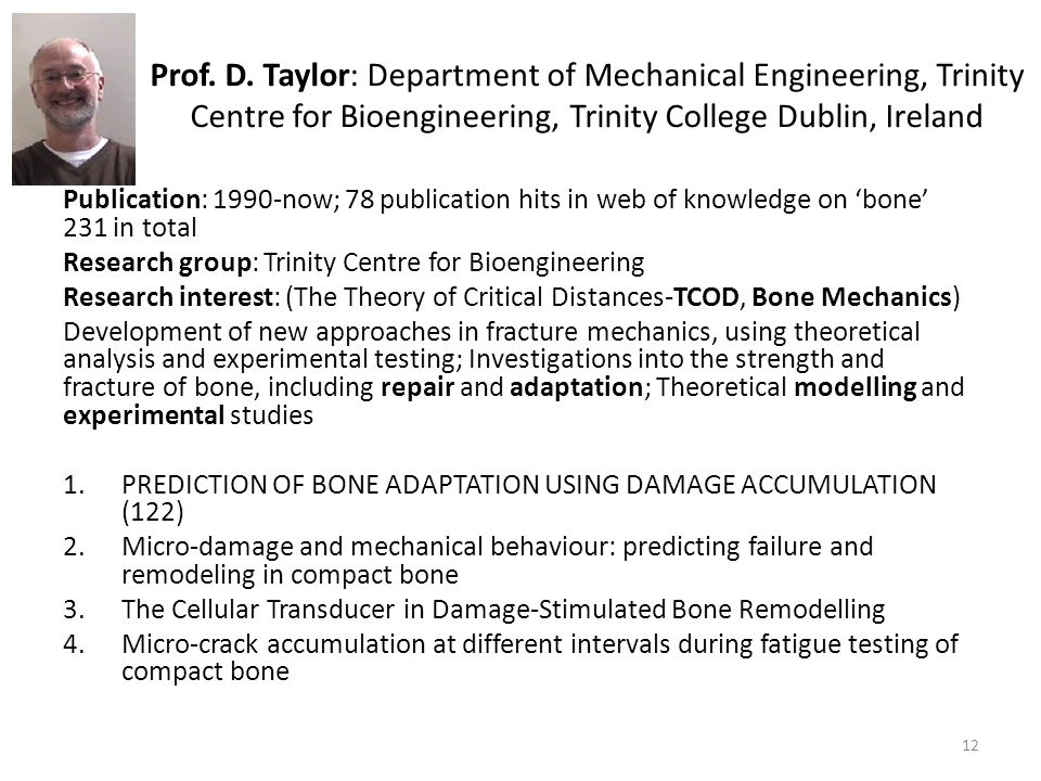 Prof. D. Taylor: Department of Mechanical Engineering, Trinity Centre for Bioengineering, Trinity College Dublin, Ireland