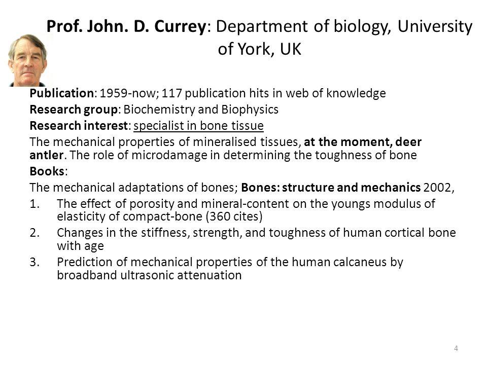 Prof. John. D. Currey: Department of biology, University of York, UK
