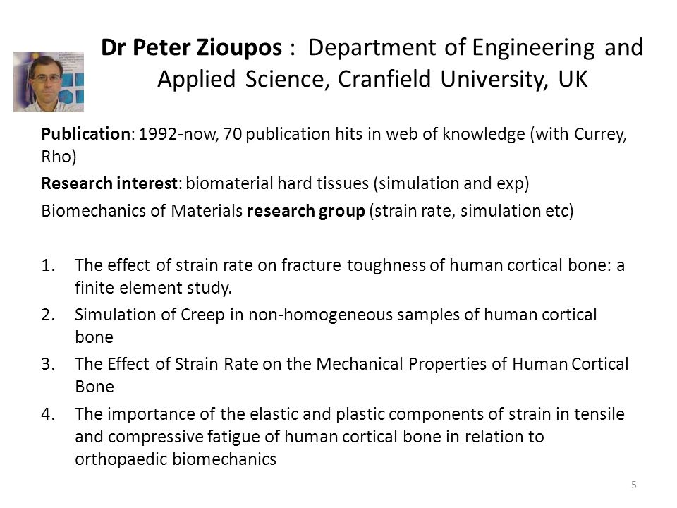 Dr Peter Zioupos : Department of Engineering and Applied Science, Cranfield University, UK