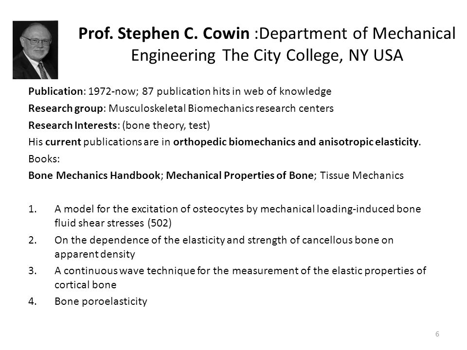 Prof. Stephen C. Cowin :Department of Mechanical Engineering The City College, NY USA