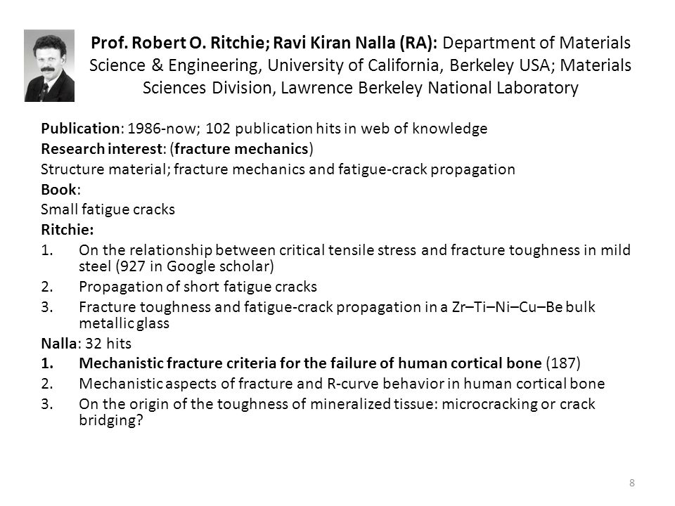 Prof. Robert O. Ritchie; Ravi Kiran Nalla (RA): Department of Materials Science & Engineering, University of California, Berkeley USA; Materials Sciences Division, Lawrence Berkeley National Laboratory