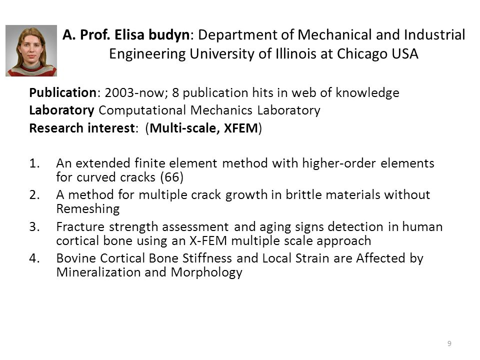 A. Prof. Elisa budyn: Department of Mechanical and Industrial Engineering University of Illinois at Chicago USA