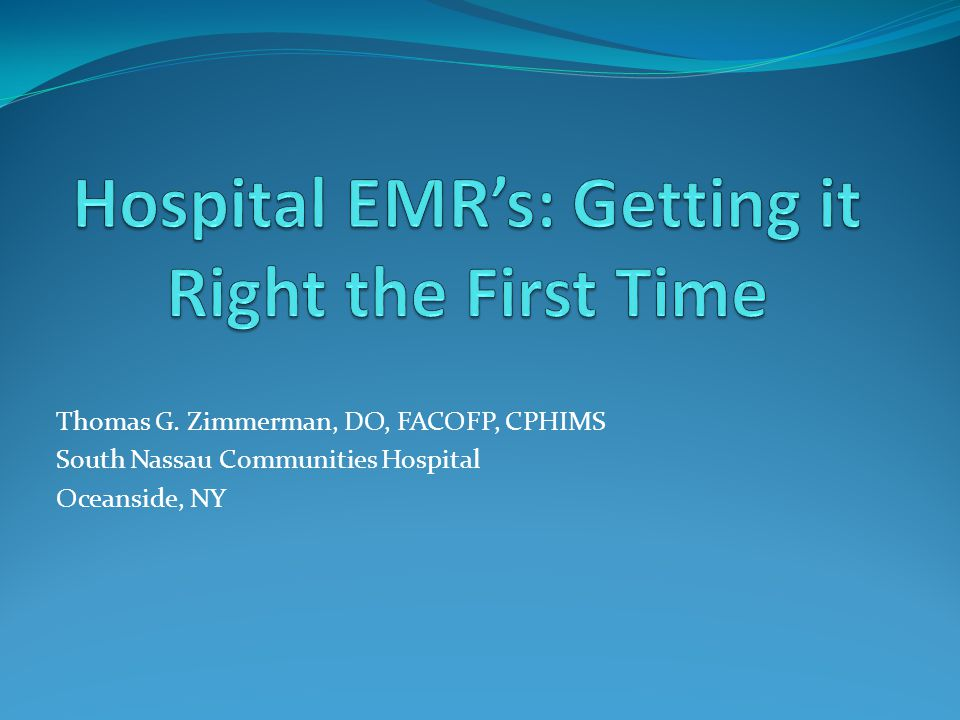 Hospital EMR's: Getting it Right the First Time