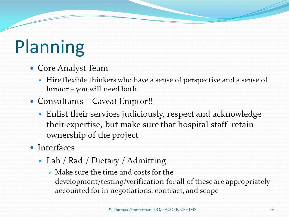 Planning Core Analyst Team Consultants – Caveat Emptor!!
