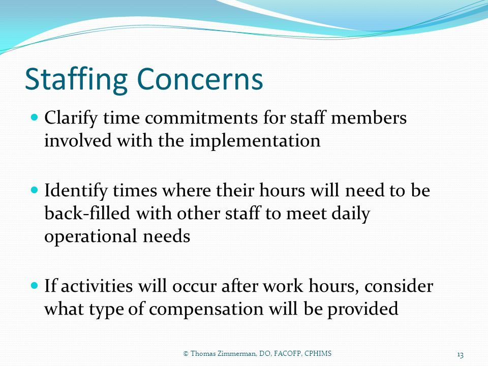 Staffing Concerns Clarify time commitments for staff members involved with the implementation.