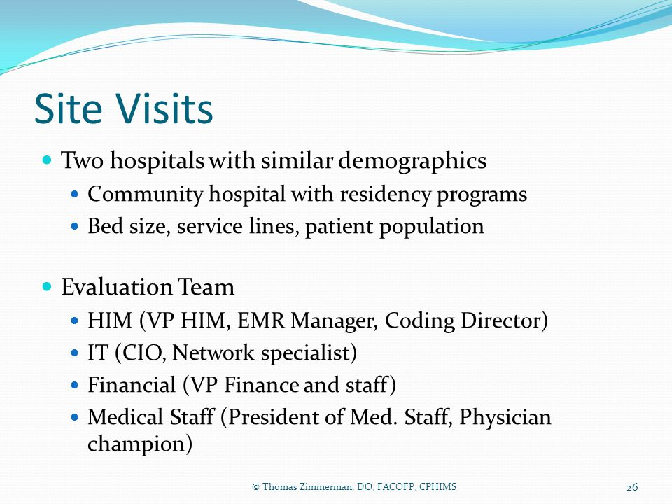 Site Visits Two hospitals with similar demographics Evaluation Team