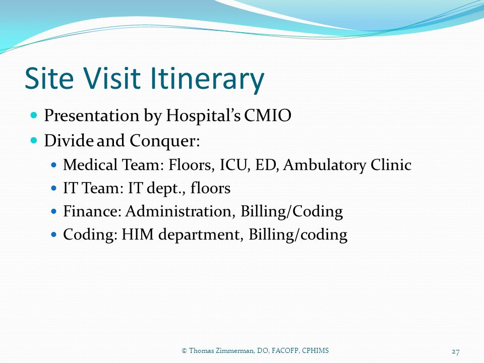 Site Visit Itinerary Presentation by Hospital's CMIO