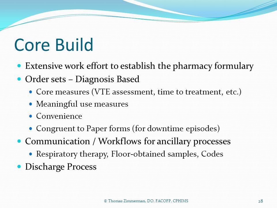 Core Build Extensive work effort to establish the pharmacy formulary