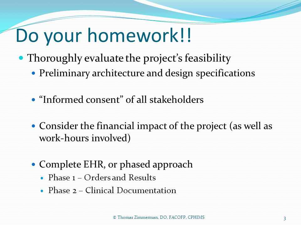 Do your homework!! Thoroughly evaluate the project's feasibility