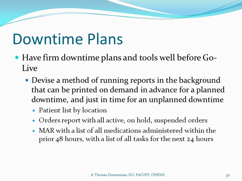 Downtime Plans Have firm downtime plans and tools well before Go-Live